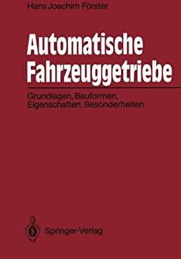Automatische Fahrzeuggetriebe: Grundlagen, Bauformen, Eigenschaften, Besonderheiten 9783642841194