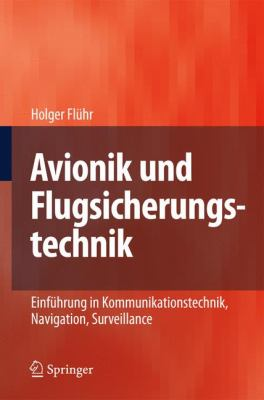 Avionik Und Flugsicherungstechnik: Einfuhrung In Kommunikationstechnik, Navigation, Surveillance 9783642016110