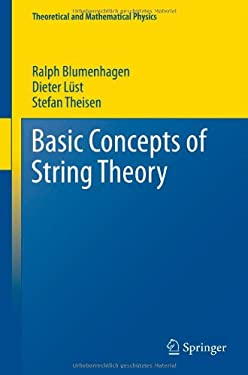 Basic Concepts of String Theory 9783642294969
