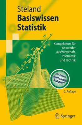 Basiswissen Statistik: Kompaktkurs F R Anwender Aus Wirtschaft, Informatik Und Technik 9783642026669