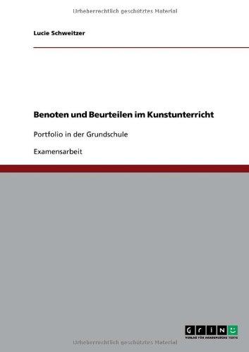 Benoten Und Beurteilen Im Kunstunterricht 9783640466726