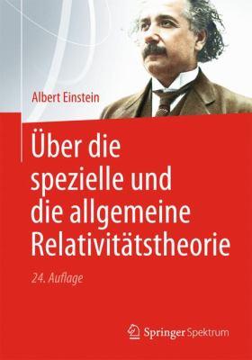 Ber Die Spezielle Und Die Allgemeine Relativit Tstheorie 9783642312786