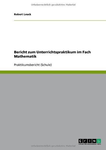 Bericht Zum Unterrichtspraktikum Im Fach Mathematik 9783640512294