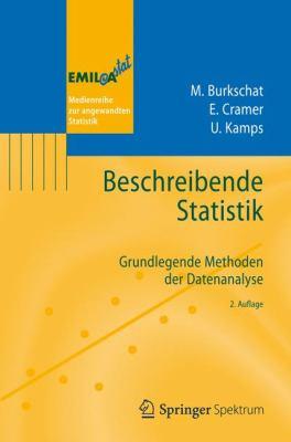 Beschreibende Statistik: Grundlegende Methoden Der Datenanalyse 9783642300127