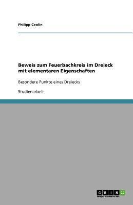 Beweis Zum Feuerbachkreis Im Dreieck Mit Elementaren Eigenschaften 9783640621705