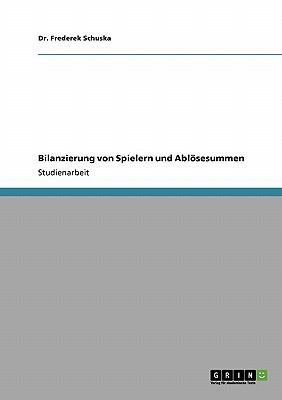 Bilanzierung Von Spielern Und Abl Sesummen 9783640316601