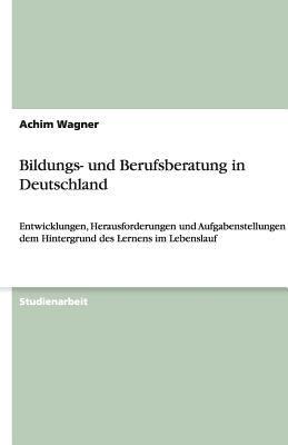 Bildungs- Und Berufsberatung in Deutschland 9783640458073