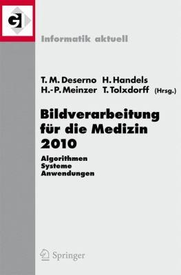 Bildverarbeitung Fur Die Medizin 2010: Algorithmen - Systeme - Anwendungen (Edition.) 9783642119675