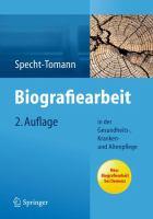 Biografiearbeit: In Der Gesundheits-, Kranken- Und Altenpflege 9783642299889