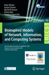 Bioinspired Models of Network, Information, and Computing Systems: 4th International Conference, BIONETICS 2009, Avignon, France,