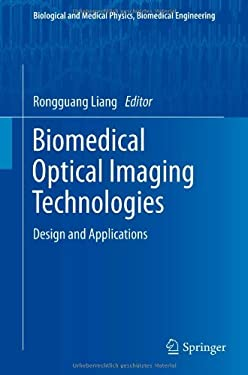Biomedical Optical Imaging Technologies: Design and Applications 9783642283901