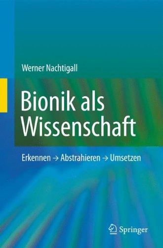 Bionik Als Wissenschaft: Erkennen, Abstrahieren, Umsetzen 9783642103193