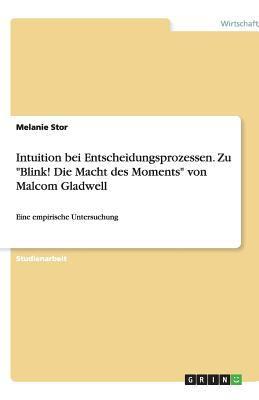 Blink! Die Macht Des Moments Nach Malcom Gladwell 9783640505036