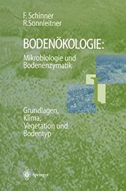Boden Kologie: Mikrobiologie Und Bodenenzymatik Band I: Grundlagen, Klima, Vegetation Und Bodentyp 9783642801761