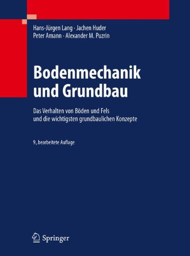 Bodenmechanik Und Grundbau: Das Verhalten Von B Den Und Fels Und Die Wichtigsten Grundbaulichen Konzepte 9783642146862