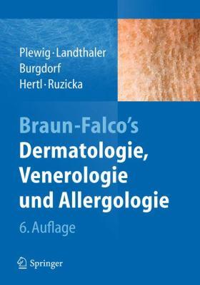 Braun-Falco's Dermatologie, Venerologie Und Allergologie 9783642241628