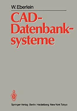 CAD-Datenbanksysteme: Architektur Technischer Datenbanken F R Integrierte Ingenieursysteme 9783642696718