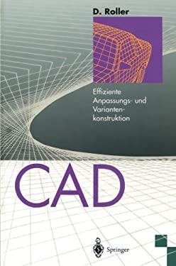 CAD: Effiziente Anpassungs- Und Variantenkonstruktion 9783642794506