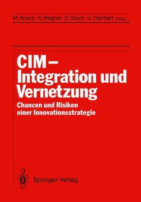 CIM Integration Und Vernetzung: Chancen Und Risiken Einer Innovationsstrategie 9783642934483