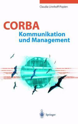 CORBA: Kommunikation Und Management 9783642721168