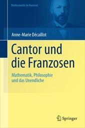 Cantor Und die Franzosen: Mathematik, Philosophie Und das Unendliche