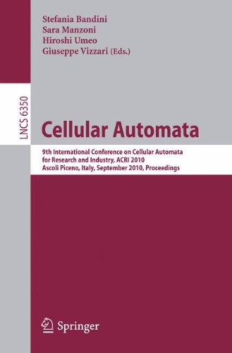Cellular Automata: 9th International Conference on Cellular Automata for Research and Industry, Acri 2010, Ascoli Piceno, Italy, Septembe 9783642159787