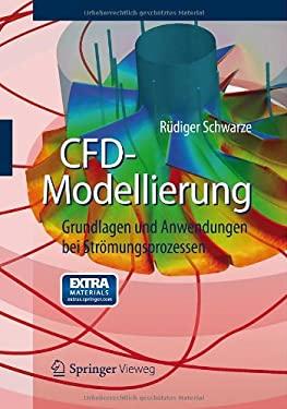 Cfd-Modellierung: Grundlagen Und Anwendungen Bei Str Mungsprozessen 9783642243776