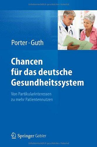 Chancen F R Das Deutsche Gesundheitssystem: Von Partikularinteressen Zu Mehr Patientennutzen