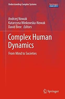 Complex Human Dynamics: From Mind to Societies 9783642314353