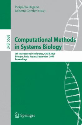 Computational Methods in Systems Biology: 7th International Conference, CMSB 2009 Bologna, Italy, August 31 - September 1, 2009 Proceedings 9783642038440