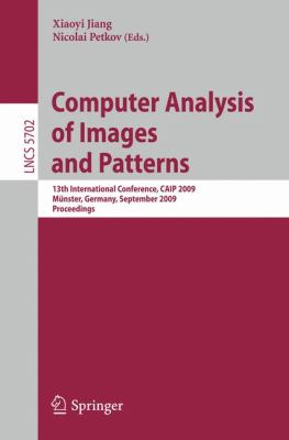 Computer Analysis of Images and Patterns: 13th International Conference, Caip 2009, Munster, Germany, September 2-4, 2009, Proceedings