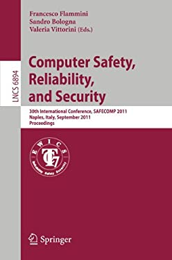 Computer Safety, Reliability, and Security: 30th International Conference, Safecomp 2011, Naples, Italy, September 19-22, 2011, Proceedings 9783642242694
