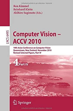 Computer Vision - ACCV 2010: 10th Asian Conference on Computer Vision, Queenstown, New Zealand, November 8-12, 2010, Revised Selected Papers, Part 9783642192814