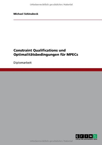 Constraint Qualifications Und Optimalit Tsbedingungen F R Mpecs 9783640596034