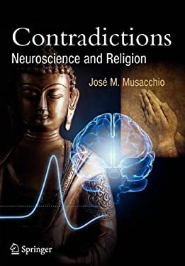 Contradictions: Neuroscience and Religion 9783642271977