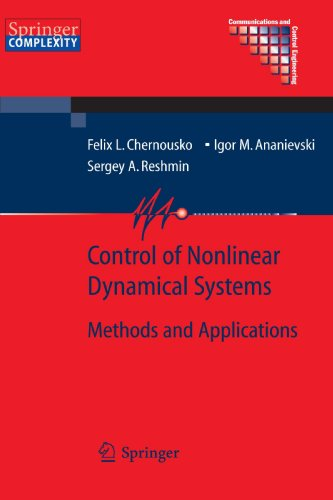 Control of Nonlinear Dynamical Systems: Methods and Applications Felix L. Chernous'Ko, I. M. Ananievski, S. A. Reshmin