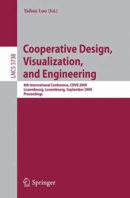 Cooperative Design, Visualization, and Engineering: 6th International Conference, CDVE 2009, Luxembourg, Luxembourg, September 20-23, 2009, Proceeding 9783642042645