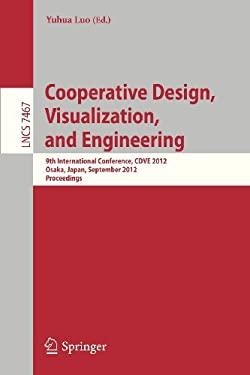 Cooperative Design, Visualization, and Engineering: 9th International Conference, Cdve 2012, Osaka, Japan, September 2-5, 2012, Proceedings 9783642326080