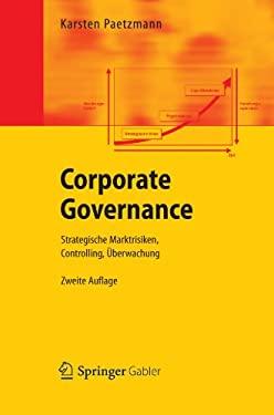 Corporate Governance: Strategische Marktrisiken, Controlling, Berwachung 9783642280641