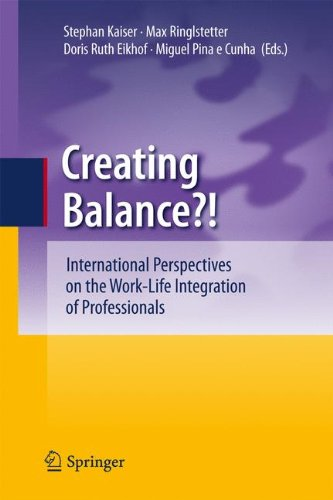 Creating Balance?: International Perspectives on the Work-Life Integration of Professionals - Kaiser, Stephan / Ringlstetter, Max Josef / Eikhof, Doris Ruth