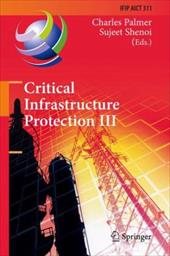 Critical Infrastructure Protection III: Third Ifip Wg 11.10 International Conference, Hanover, New Hampshire, USA, March 23-25, 20 19181588