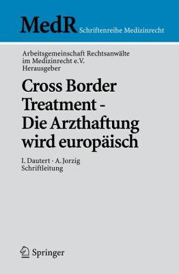 Cross Border Treatment - Die Arzthaftung Wird Europ Isch 9783642044045