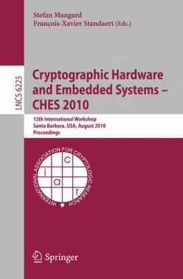 Cryptographic Hardware and Embedded Systems, CHES 2010 9783642150302