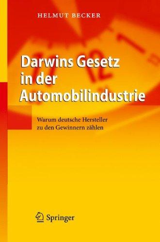 Darwins Gesetz In der Automobilindustrie: Warum Deutsche Hersteller Zu Den Gewinnern Zahlen 9783642120848