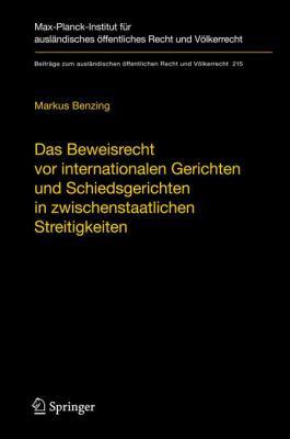 Das Beweisrecht vor Internationalen Gerichten Und Schiedsgerichten In Zwischenstaatlichen Streitigkeiten/The Law Of Evidence Before International Cour 9783642116469