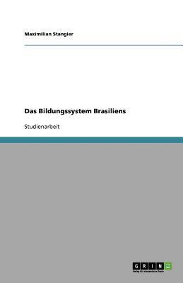 Das Bildungssystem Brasiliens 9783640828050