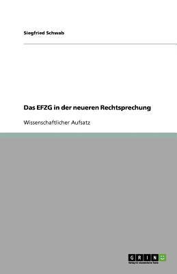 Das Efzg in Der Neueren Rechtsprechung 9783640751334