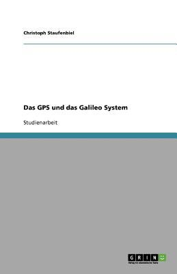Das GPS Und Das Galileo System 9783640748501