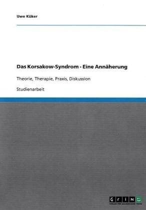Das Korsakow-Syndrom - Eine Ann Herung 9783640545780