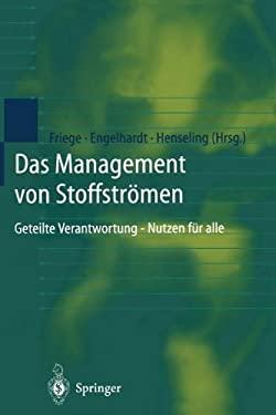 Das Management Von Stoffstr Men: Geteilte Verantwortung - Nutzen F R Alle 9783642720109